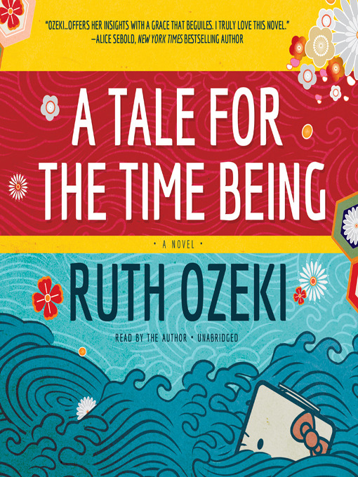 Title details for A Tale for the Time Being by Ruth Ozeki - Wait list